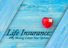 Life-Life-Insurance_-Why-Waiting-Limits-Your-Options_